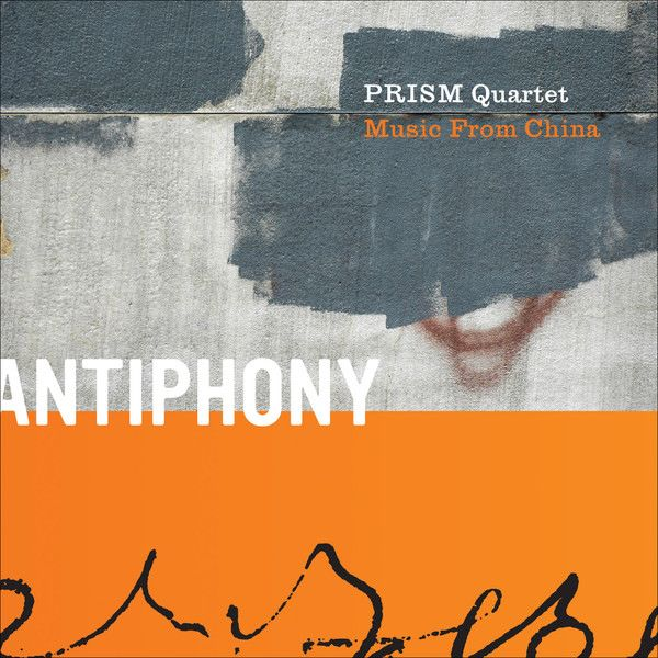 ANTIPHONY: PRISM Quartet and Music From China