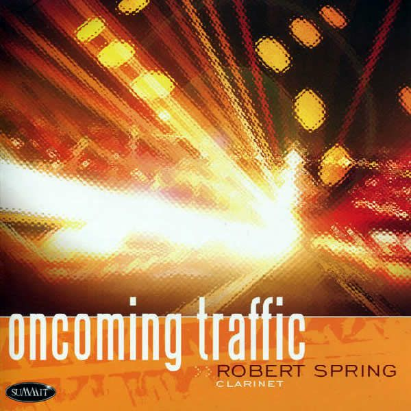 Oncoming Traffic (Robert Spring, clarinet)
