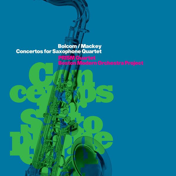 PRISM Quartet: Concertos for Saxophone Quartet