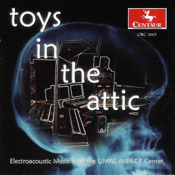toys in the attic: Electroacoustic Music from UMKC iMPACT Center